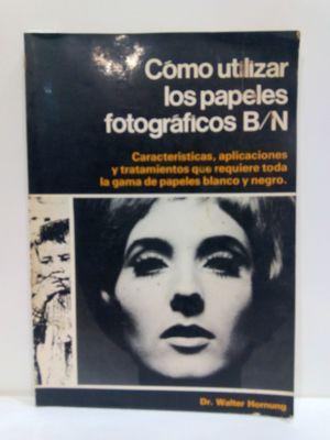 CÓMO UTILIZAR LOS PAPELES FOTOGRÁFICOS B/N
