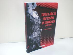 TREINTA AÑOS DE CINE ESPAÑOL EN DEMOCRACIA (1977/2007)