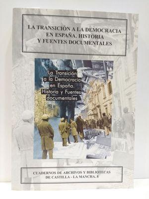 LA TRANSICIÓN A LA DEMOCRACIA EN ESPAÑA. HISTORIA Y FUENTES DOCUMENTALES