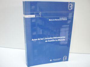 ACTAS DE LAS I JORNADAS BIBLIOTECARIAS DE CASTILLA-LA MANCHA