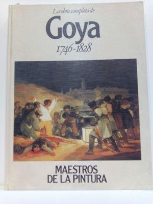LA OBRA COMPLETA DE GOYA 1746-1828
