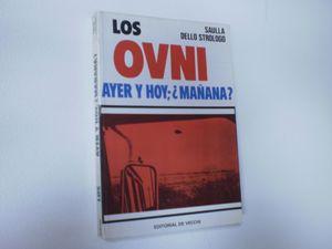 LOS OVNI AYER Y HOY ¿MAÑANA?