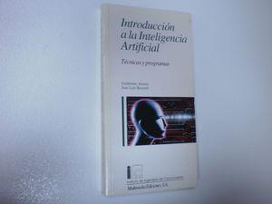 INTRODUCCIÓN A LA INTELIGENCIA ARTIFICIAL TÉCNICAS Y PROGRAMAS