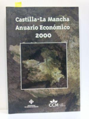 CASTILLA-LA MANCHA ANUARIO ECONÓMICO 2000