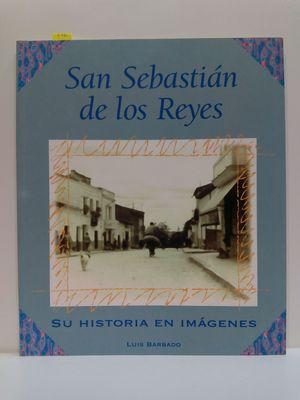 SAN SEBASTIÁN DE LOS REYES SU HISTORIA EN IMÁGENES