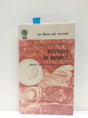 ROSTROS DE BRONCE. MÚSICOS NEGROS DE AYER Y DE HOY