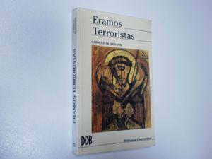 ERAMOS TERRORISTAS
