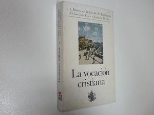 LA VOCACIÓN CRISTIANA. REFLEXIONES SOBRE LA CATEQUESIS DE MONSEÑOR ESCRIVÁ DE BALAGUER