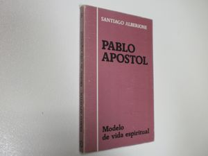 PABLO APÓSTOL. MODELO DE VIDA ESPIRITUAL