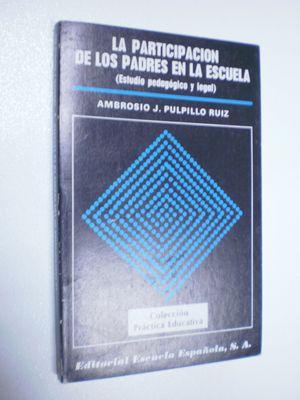 LA PARTICIPACION DE LOS PADRES EN LA ESCUELA: ESTUDIO PEDAGOGICO Y LEGAL
