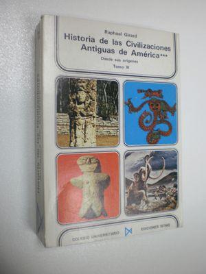 HISTORIA CIVILIZACIONES ANTIGUAS DE AMERICA : DESDE SUS ORIGENES. TOMO III (3)