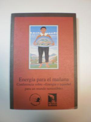 ENERGIA PARA EL MANANA: CONFERENCIA SOBRE ENERGIA Y EQUIDAD PARA UN MUNDO SOSTENIBLE