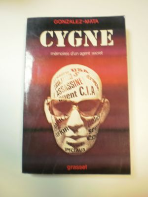 CYGNE: [MEMOIRES D'UN AGENT SECRET]