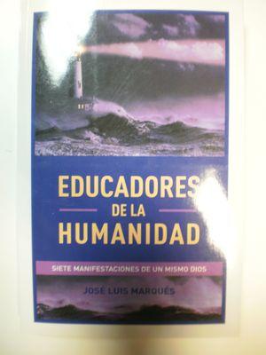 EDUCADORES DE LA HUMANIDAD. SIETE MANIFESTACIONES DE UN MISMO DIOS