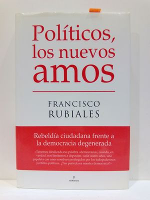 POLÍTICOS, LOS NUEVOS AMOS