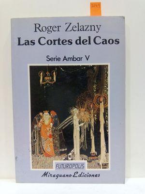LAS CORTES DEL CAOS (SERIE AMBAR V)