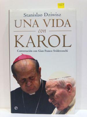 UNA VIDA CON KAROL (JUAN PABLO II) . CONVERSACIÓN CON GIAN FRANCO SVIDERCOSCHI