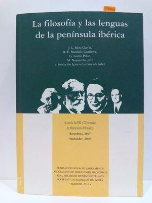 LA FILOSOFÍA Y LAS LENGUAS DE LA PENÍNSULA IBÉRICA. ACTAS DE LAS VIII Y IX JORNADAS DE HISPANISMO FILOSÓFICO