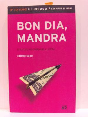 BON DIA, MANDRA. ESTRATÈGIES PER SOBREVIURE A LA FEINA