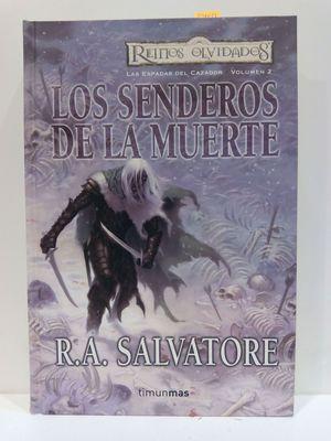 LOS SENDEROS DE LA MUERTE (LAS ESPADAS DEL CAZADOR-VOLUMEN 2) REINOS OLVIDADOS