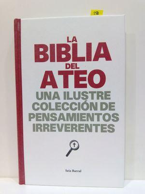 LA BIBLIA DEL ATEO. UNA ILUSTRE COLECCIÓN DE PENSAMIENTOS IRREVERENTES.