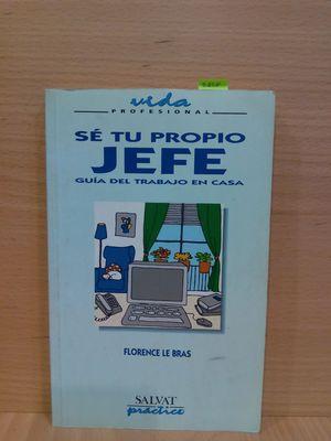 SÉ TU PROPIO JEFE. GUÍA DEL TRABAJO EN CASA.