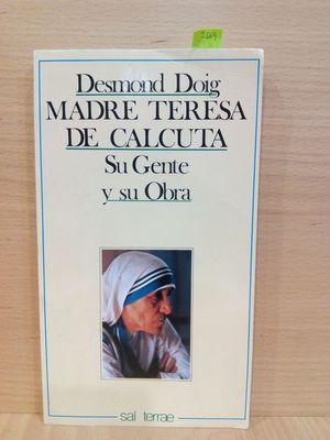 MADRE TERESA DE CALCUTA : SU GENTE Y SU OBRA