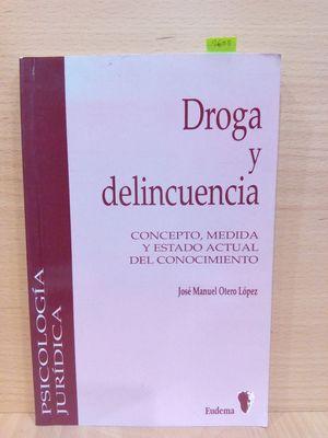 DROGA Y DELINCUENCIA: CONCEPTO, MEDIDA Y ESTADO ACTUAL DEL CONOCIMIENTO