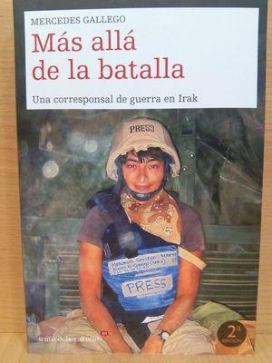 MAS ALLA DE LA BATALLA: UNA CORRESPONSAL DE GUERRA EN IRAK