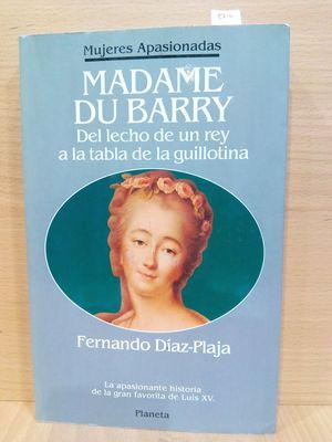 MADAME DU BARRY: DEL LECHO DE UN REY A LA TABLA DE LA GUILLOTINA