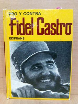PRO Y CONTRA. FIDEL CASTRO