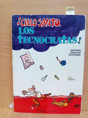 ¡CIELO SANTO, LOS TECNÓCRATAS!