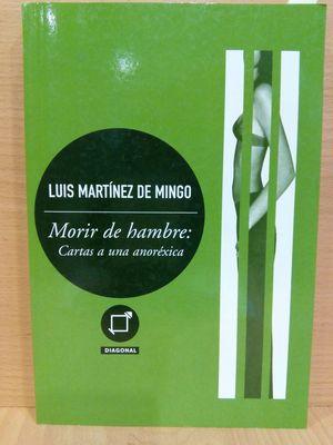 MORIR DE HAMBRE : CARTAS A UNA ANORÉXICA