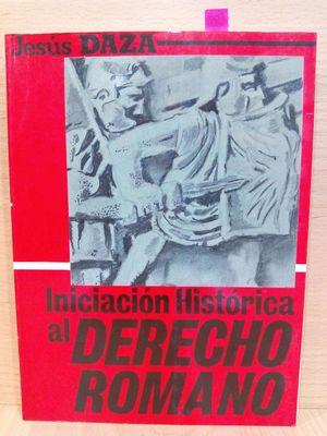 INICIACIÓN HISTÓRICA AL DERECHO ROMANO