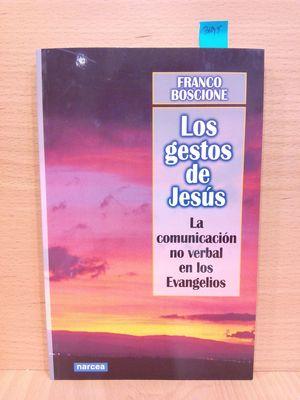 LOS GESTOS DE JESÚS. LA COMUNICACIÓN NO VERBAL EN LOS EVANGELIOS