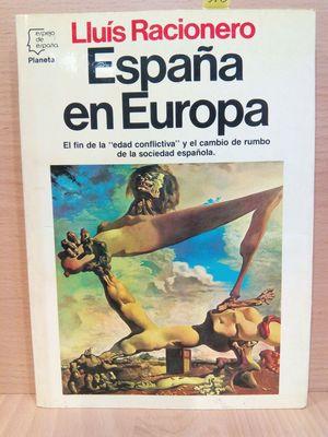 ESPANA EN EUROPA. EL FIN DE LA