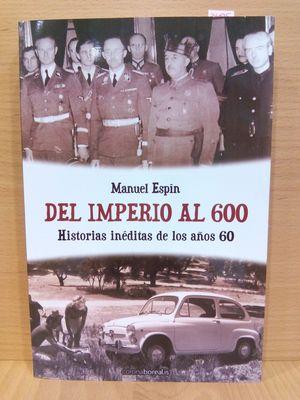 DEL IMPERIO AL 600. HISTORIAS INÉDITAS DE LOS AÑOS 60