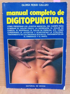 MANUAL COMPLETO DE DIGITOPUNTURA (COMPLETE MANUAL OF DIGITIPUNTURE)