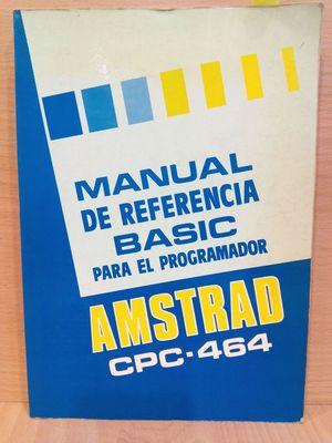 MANUAL DE REFERENCIA BASIC PARA EL PROGRAMADOR AMSTRAD CPC 464