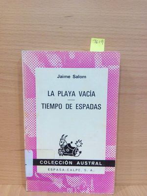 LA PLAYA VACÍA. / TIEMPO DE ESPADAS