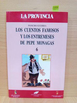 LOS CUENTOS FAMOSOS Y LOS ENTREMESES DE PEPE MONAGAS (NÚMERO 6)