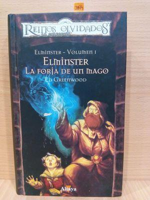 ELMINSTER. LA FORJA DE UN MAGO. COLECCIÓN REINOS OLVIDADOS. ELMINSTER. VOLUMEN 1