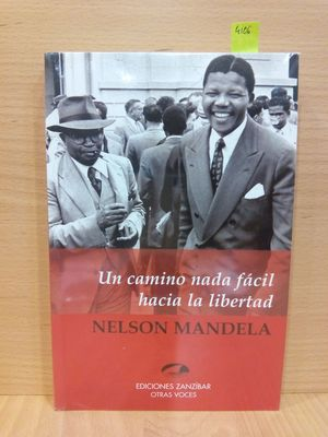 NELSON MANDELA. UN CAMINO NADA FÁCIL HACIA LA LIBERTAD