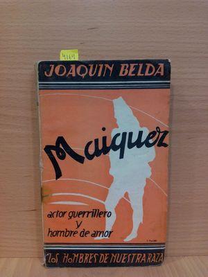 MAIQUEZ -ACTOR GUERRILLERO Y HOMBRE DE AMOR-