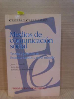MEDIOS DE COMUNICACIÓN SOCIAL : TEORÍA Y PRÁCTICA EN ESTADOS UNIDOS Y EN EL MUNDO
