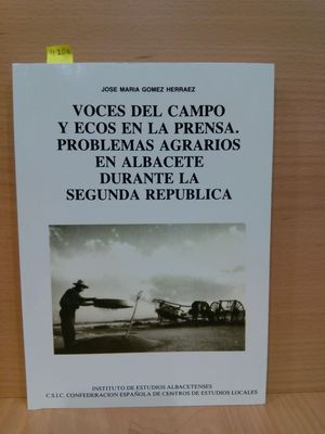 VOCES DEL CAMPO Y ECOS DE LA PRENSA. PROBLEMAS AGRARIOS EN ALBACETE DURANTE LA SEGUNDA REPÚBLICA