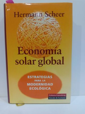 ECONOMIA SOLAR GLOBAL. ESTRATEGIAS PARA LA MODERNIDAD ECOLÓGICA
