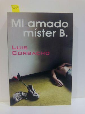 MI AMADO MISTER B./ MY BELOVED MR. B