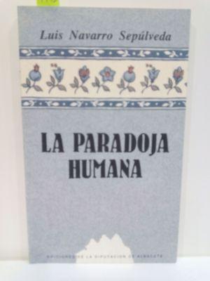 LA PARADOJA HUMANA