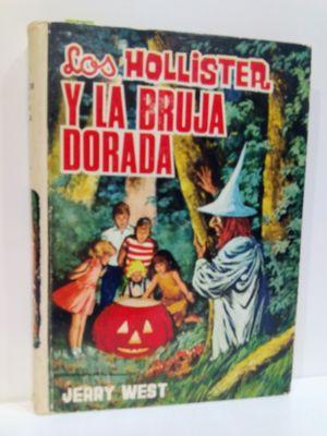 LOS HOLLISTER Y LA BRUJA DORADA